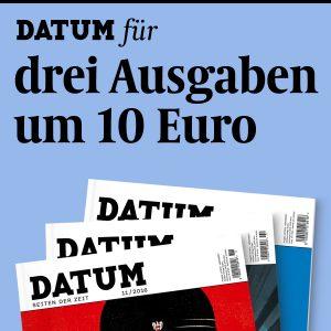 DATUM-fuer-drei-Ausgaben-um-10-Euro